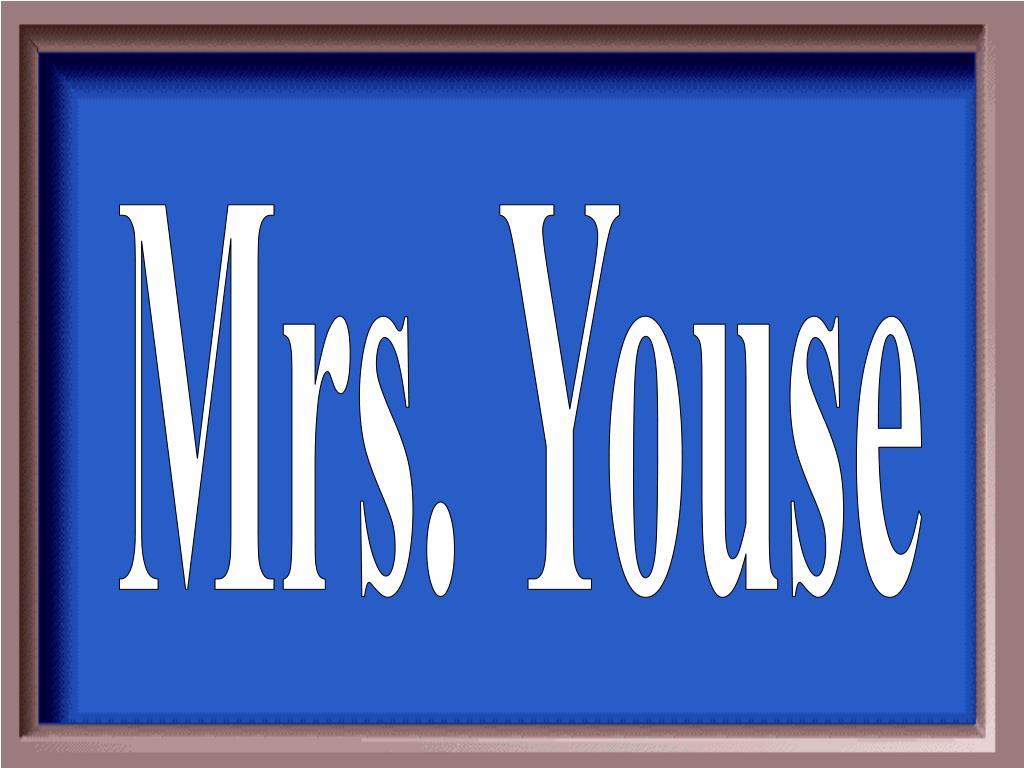 Mrs. Youse