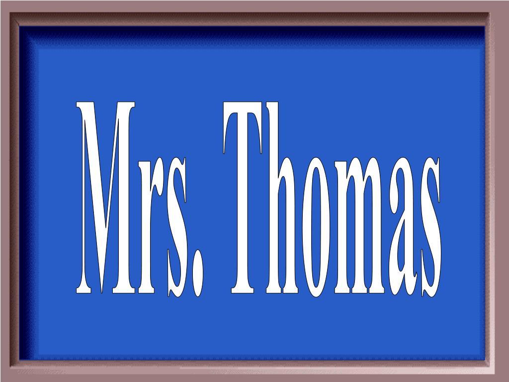 Mrs. Thomas