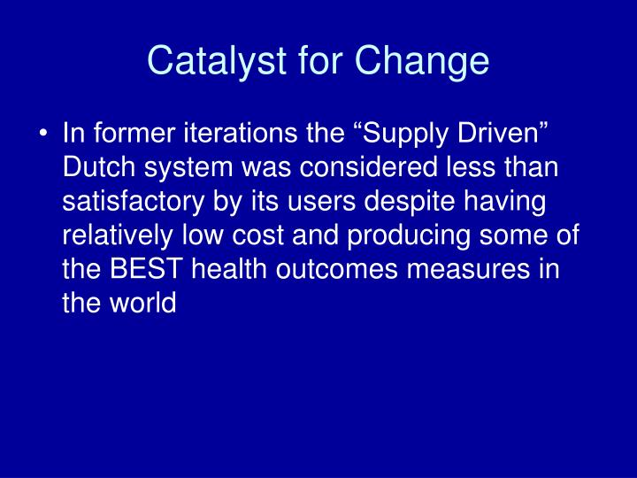 Catalyst for Change