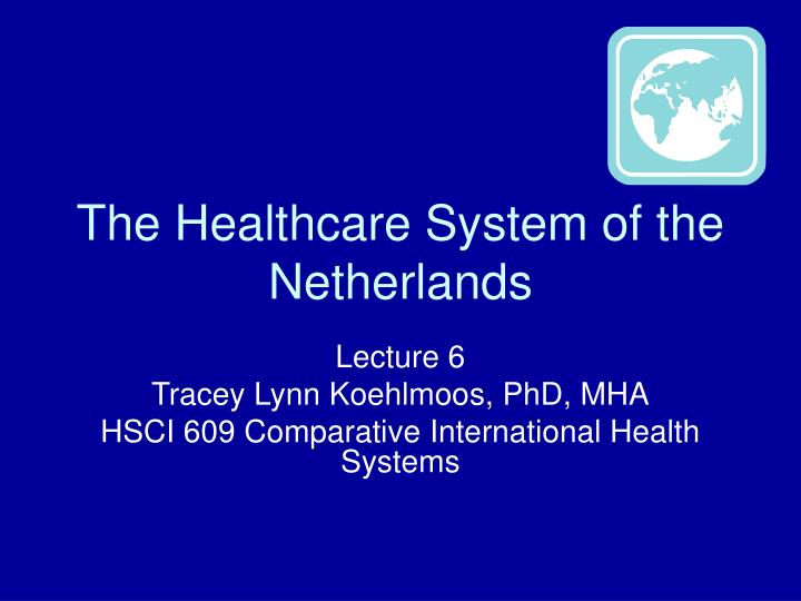 The Healthcare System of the Netherlands