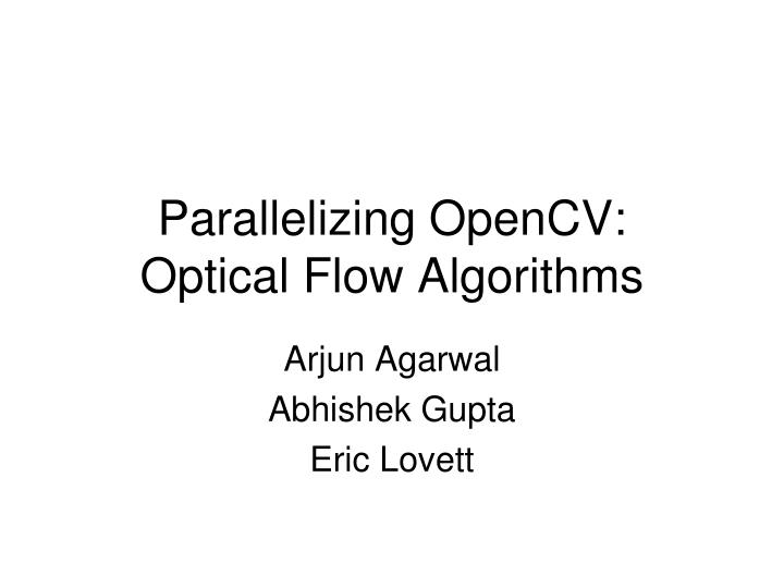 Parallelizing opencv optical flow algorithms