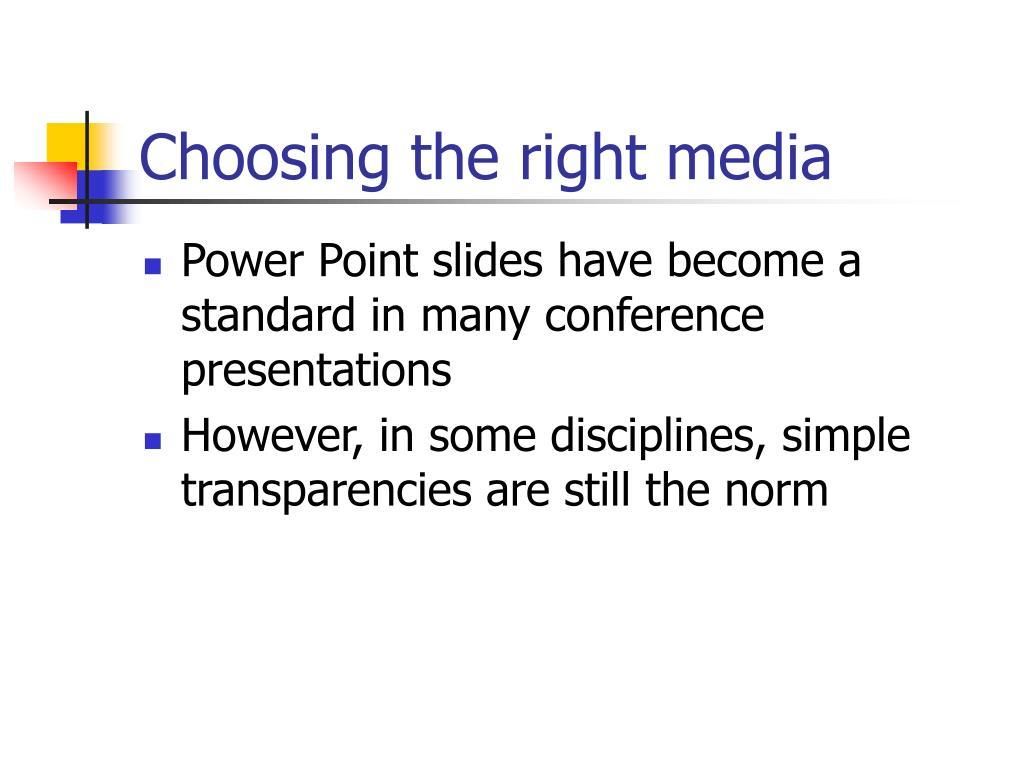 Choosing the right media