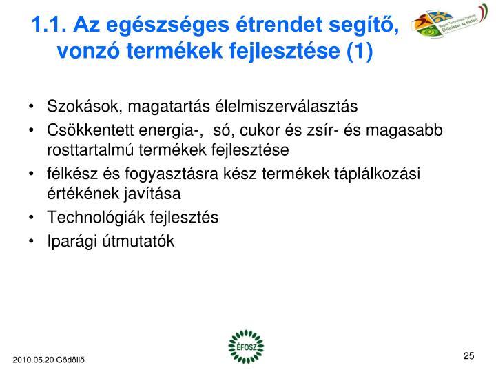 1.1. Az egészséges étrendet segítő, vonzó termékek fejlesztése (1)