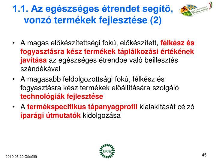 1.1. Az egészséges étrendet segítő, vonzó termékek fejlesztése (2)