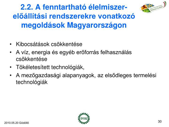 2.2. A fenntartható élelmiszer-előállítási rendszerekre vonatkozó megoldások Magyarországon