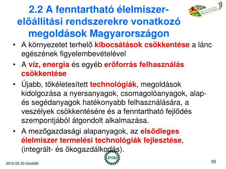 2.2 A fenntartható élelmiszer-előállítási rendszerekre vonatkozó megoldások Magyarországon