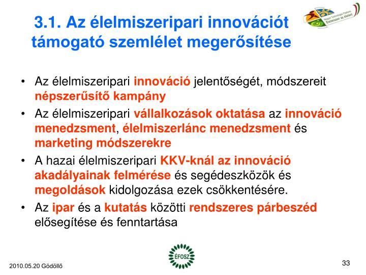 3.1. Az élelmiszeripari innovációt támogató szemlélet megerősítése