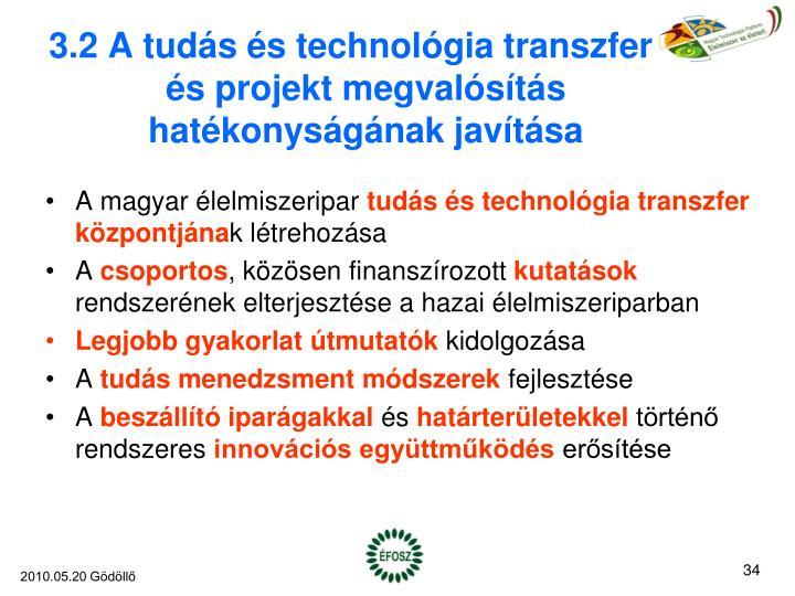 3.2 A tudás és technológia transzfer és projekt megvalósítás hatékonyságának javítása