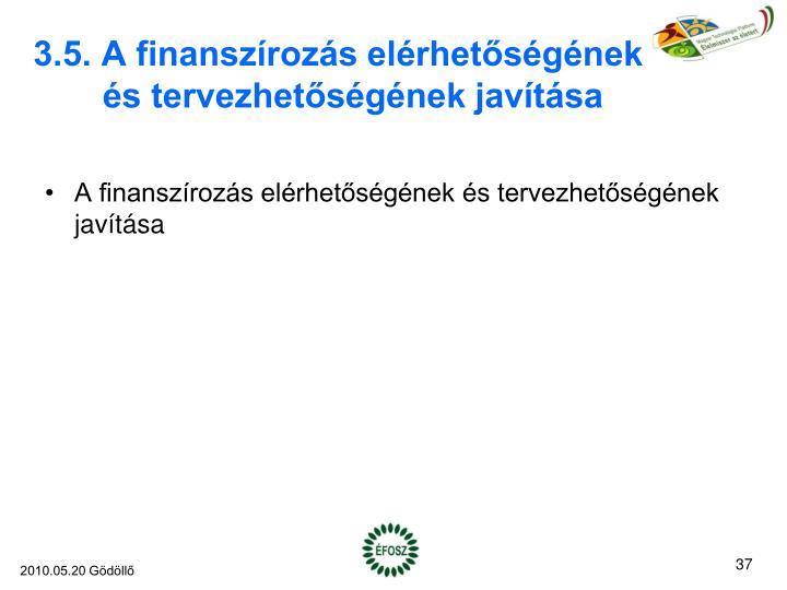 3.5. A finanszírozás elérhetőségének és tervezhetőségének javítása