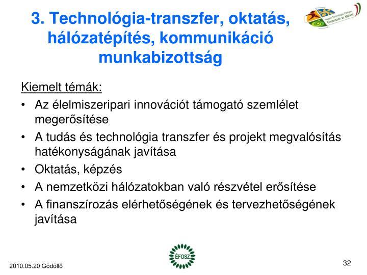3. Technológia-transzfer, oktatás, hálózatépítés, kommunikáció munkabizottság