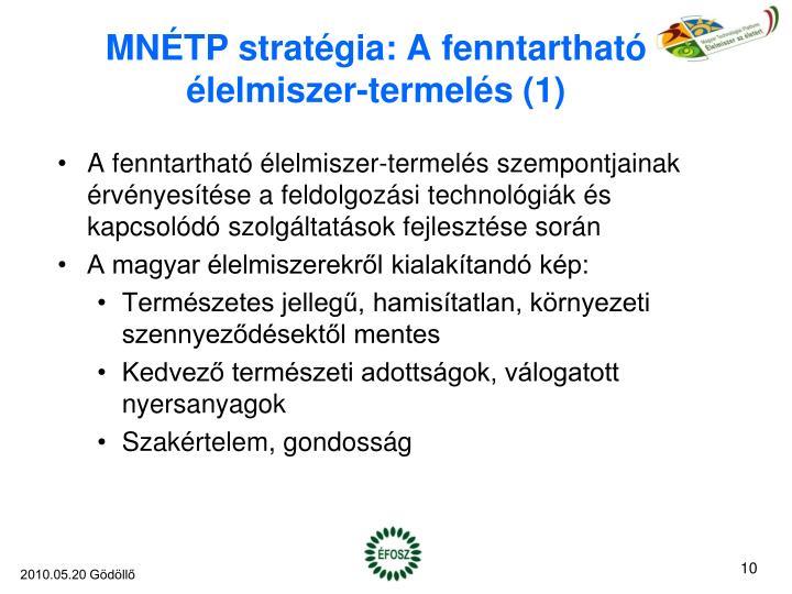 MNÉTP stratégia: A fenntartható élelmiszer-termelés (1)