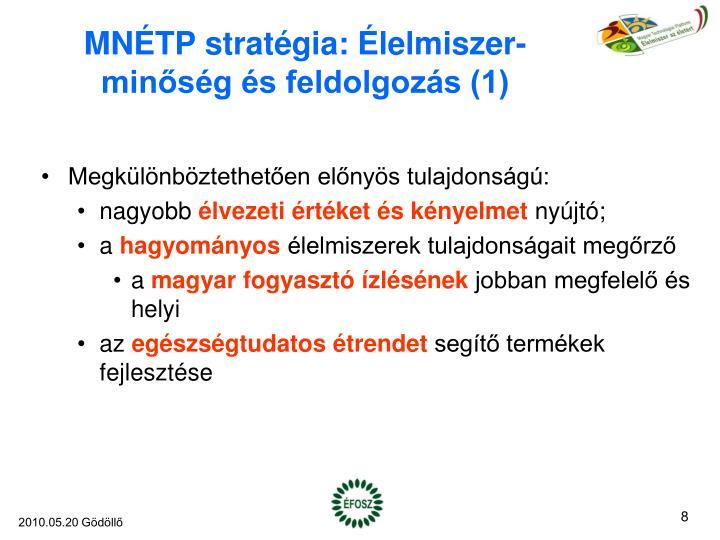 MNÉTP stratégia: Élelmiszer-minőség és feldolgozás (1)