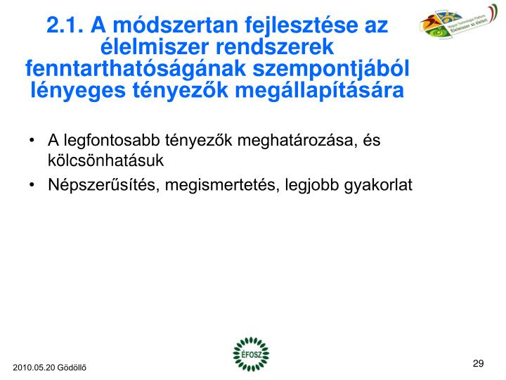 2.1. A módszertan fejlesztése az élelmiszer rendszerek fenntarthatóságának szempontjából lényeges tényezők megállapítására