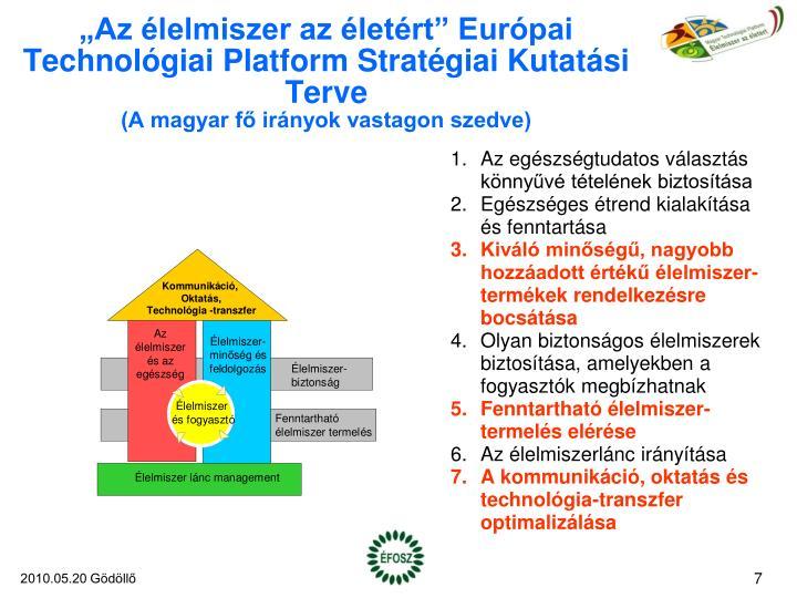 """""""Az élelmiszer az életért"""" Európai Technológiai Platform Stratégiai Kutatási Terve"""