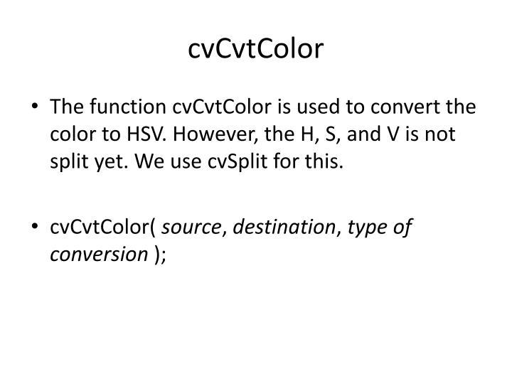 cvCvtColor