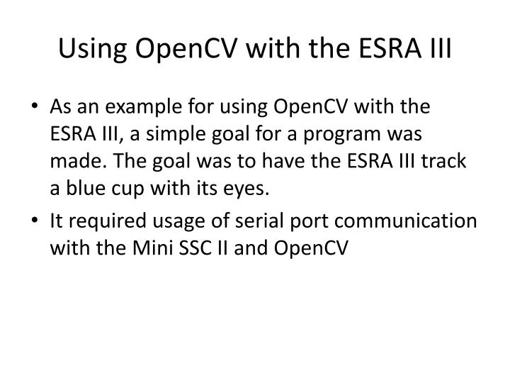 Using OpenCV with the ESRA III