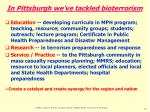 in pittsburgh we ve tackled bioterrorism