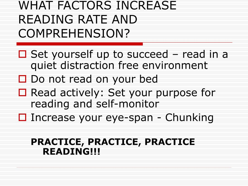 WHAT FACTORS INCREASE READING RATE AND COMPREHENSION?