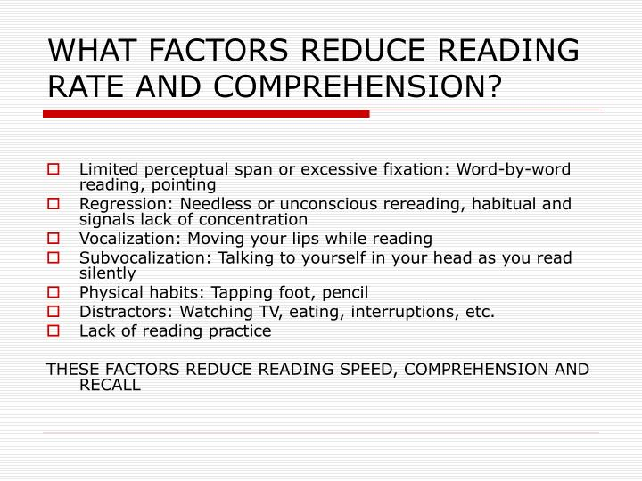 What factors reduce reading rate and comprehension