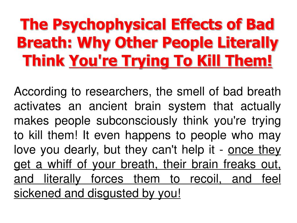 The Psychophysical Effects of Bad Breath: Why Other People Literally Think