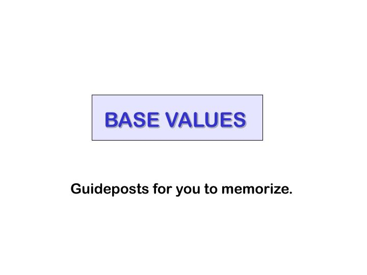 BASE VALUES