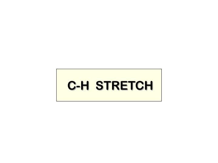 C-H  STRETCH