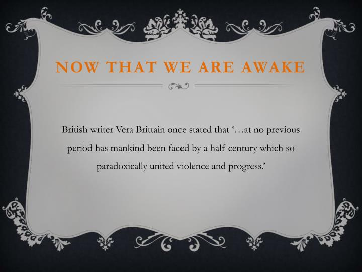 Now that we are awake