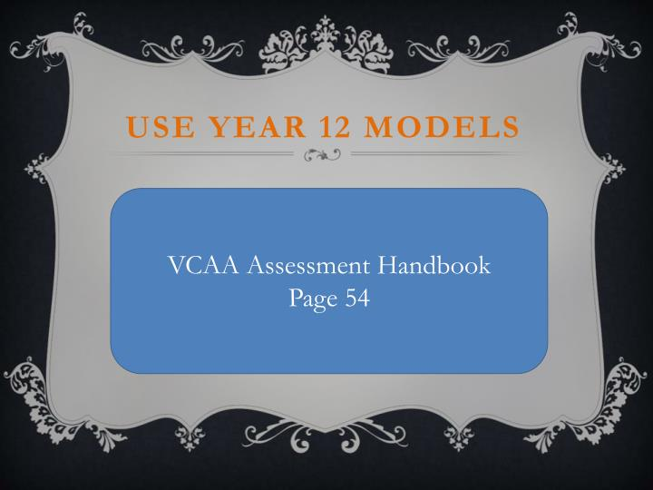 Use Year 12 models