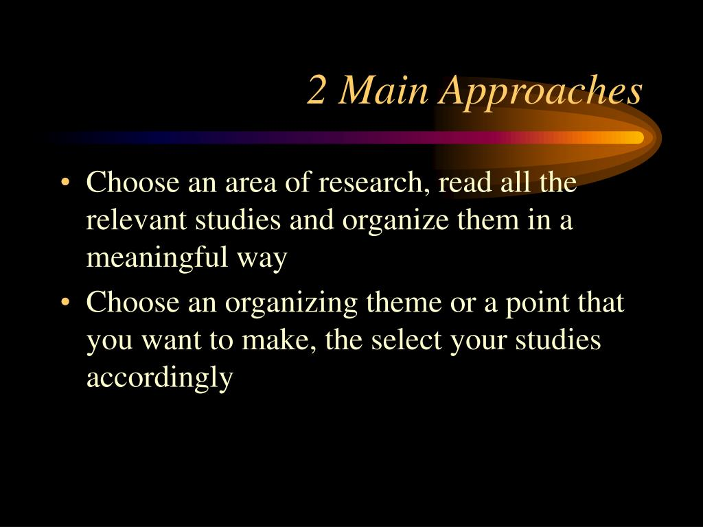 2 Main Approaches