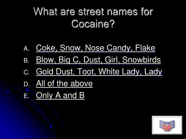 What are street names for Cocaine?