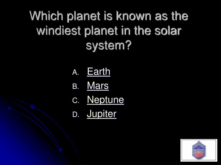 Which planet is known as the windiest planet in the solar system?