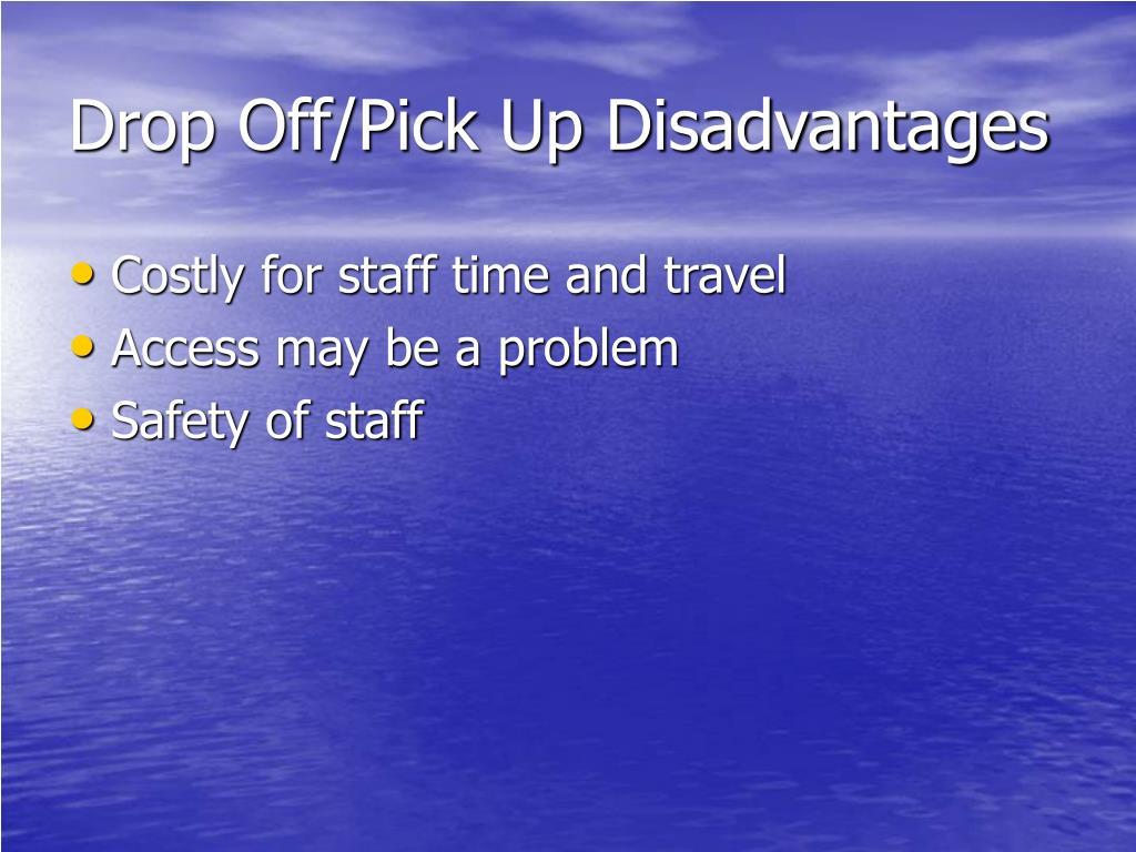 Drop Off/Pick Up Disadvantages