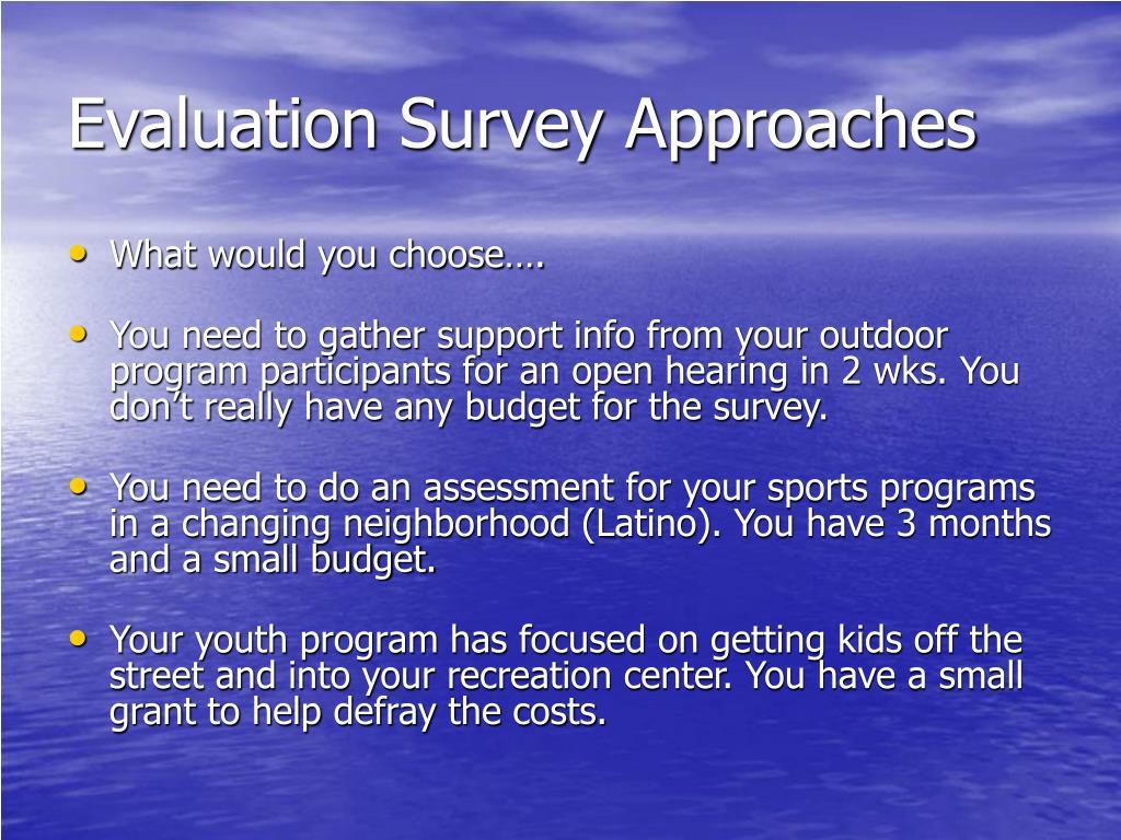 Evaluation Survey Approaches