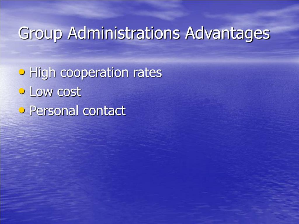 Group Administrations Advantages