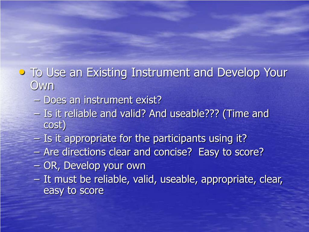 To Use an Existing Instrument and Develop Your Own