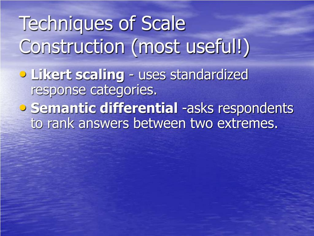 Techniques of Scale Construction (most useful!)