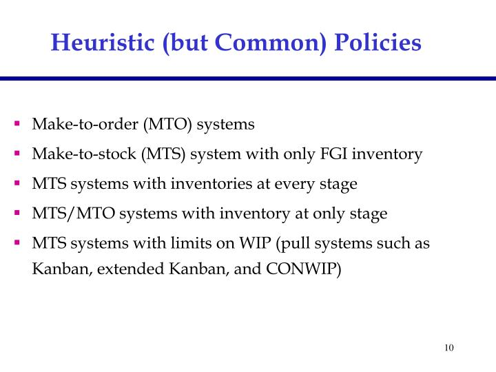 Heuristic (but Common) Policies
