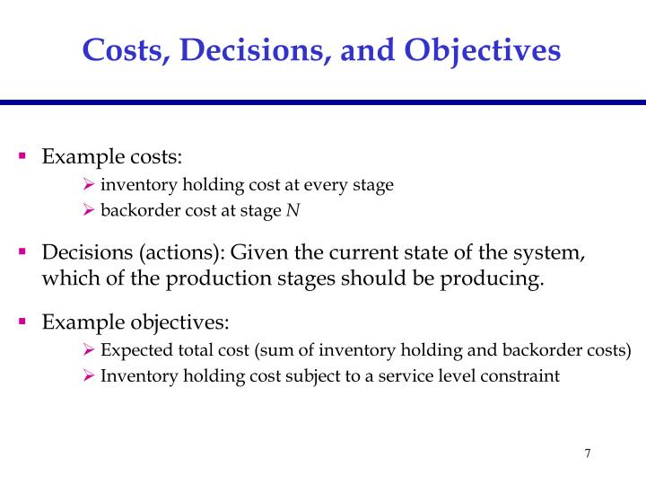 Costs, Decisions, and Objectives