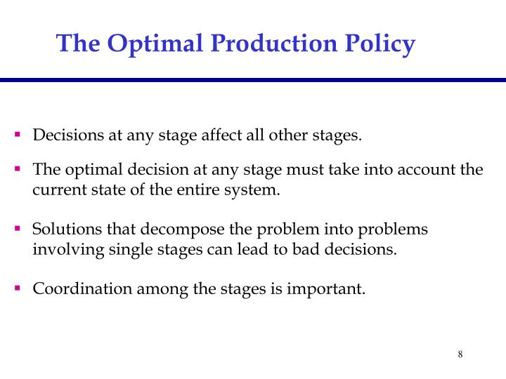 The Optimal Production Policy