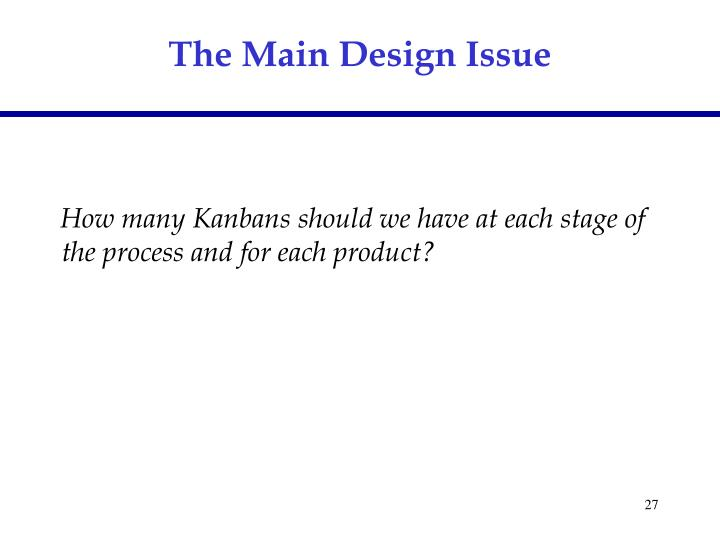 The Main Design Issue