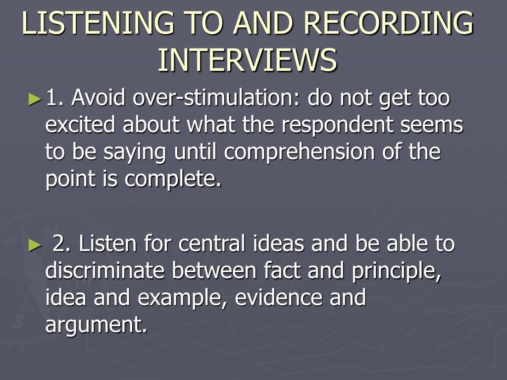 LISTENING TO AND RECORDING INTERVIEWS