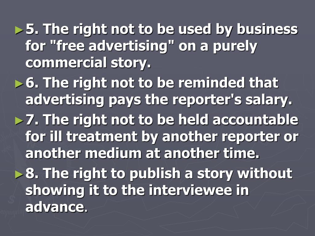 """5. The right not to be used by business for """"free advertising"""" on a purely commercial story."""