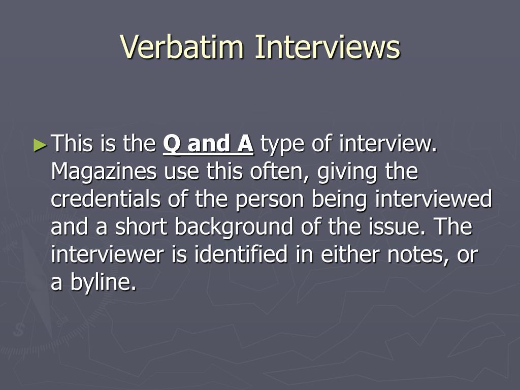 Verbatim Interviews