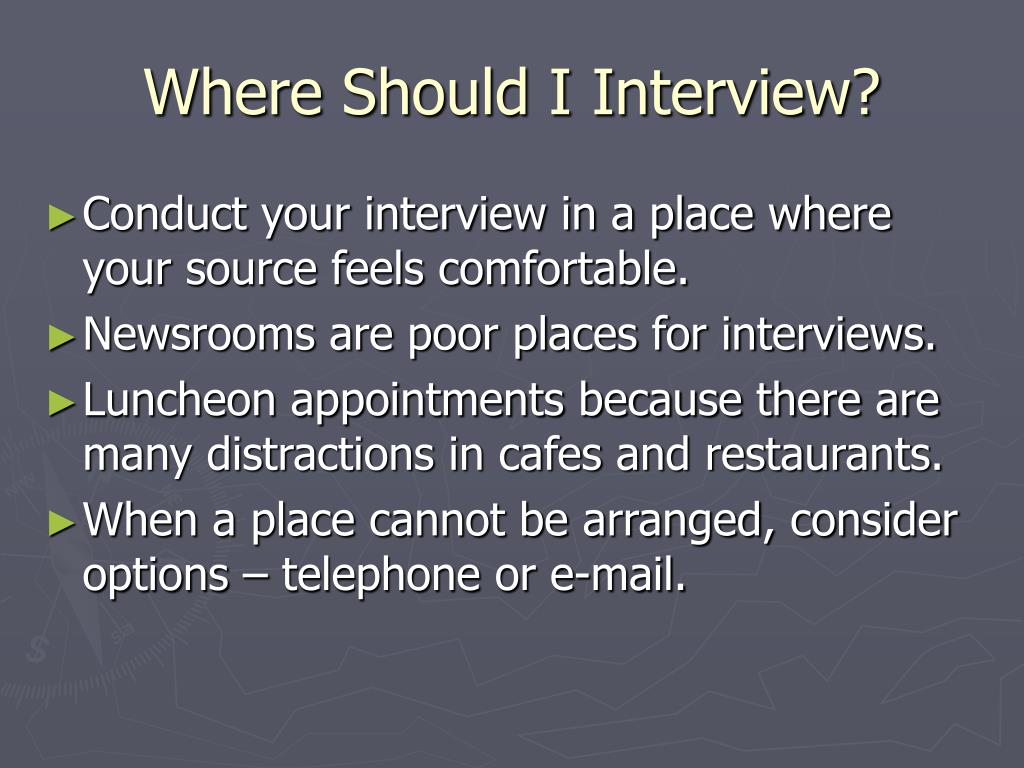 Where Should I Interview?