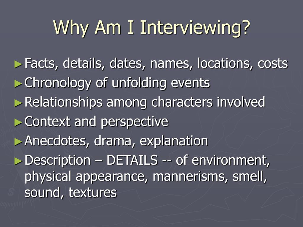 Why Am I Interviewing?
