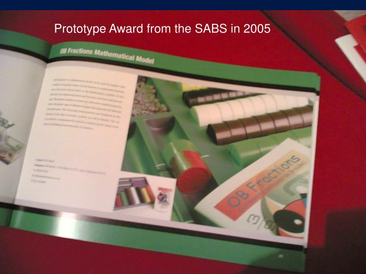 Prototype Award from the SABS in 2005
