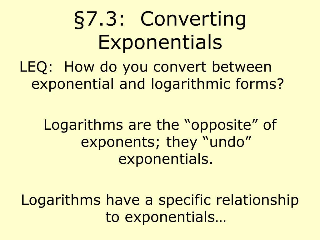 §7.3:  Converting Exponentials