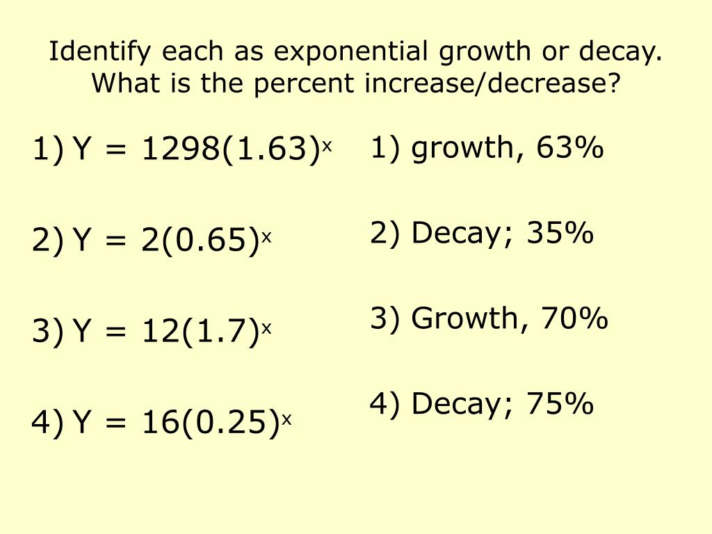 Identify each as exponential growth or decay.  What is the percent increase/decrease?