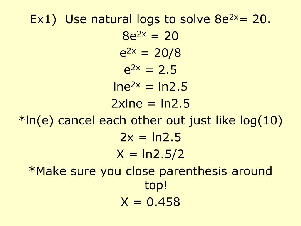 Ex1)  Use natural logs to solve 8e