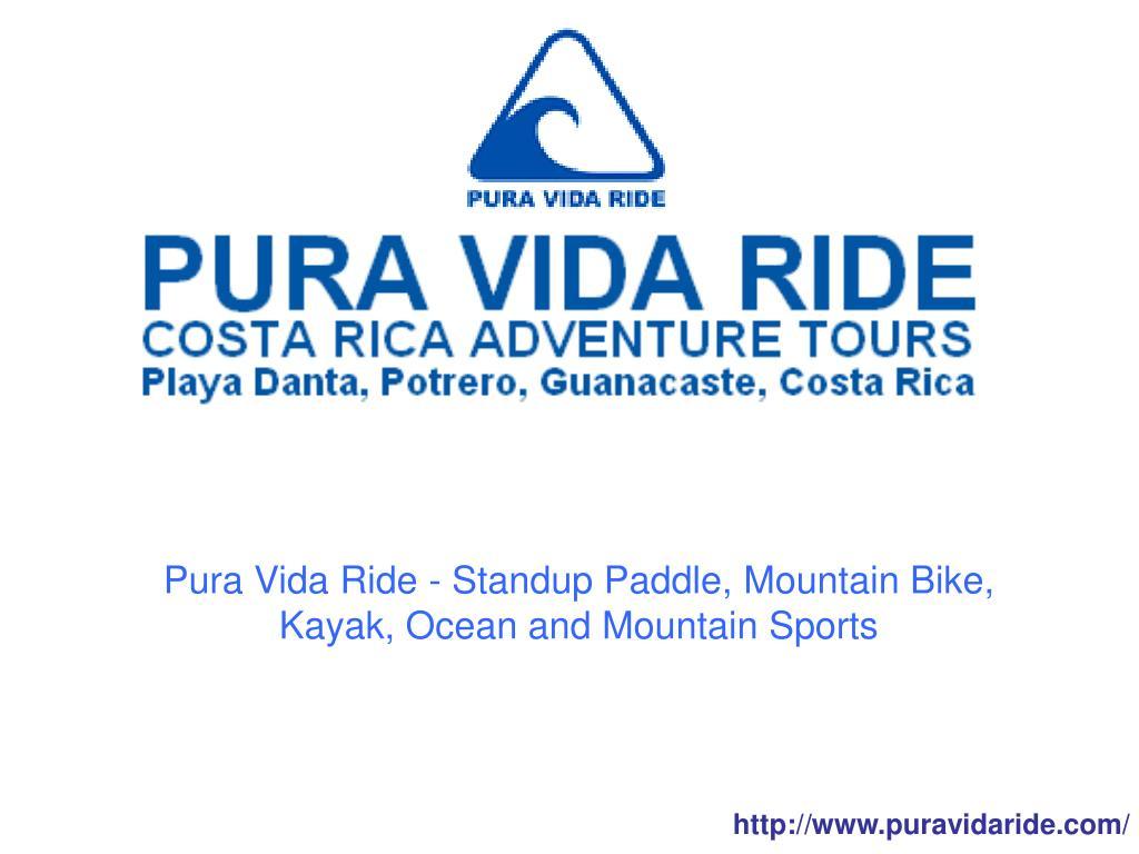 Pura Vida Ride - Standup Paddle, Mountain Bike, Kayak, Ocean and Mountain Sports